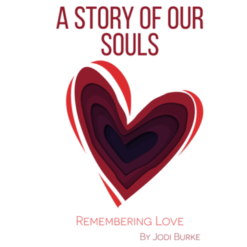 A Story of Our Souls by Jodi Burke